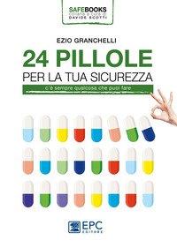 24 pillole per la tua sicurezza. C'è sempre qualcosa che puoi fare