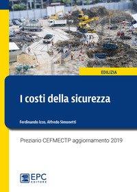 I costi della sicurezza. Preziario CEFMECTP aggiornamento 2019