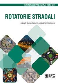 Rotatorie stradali. Manuale di pianificazione, progettazione e gestione