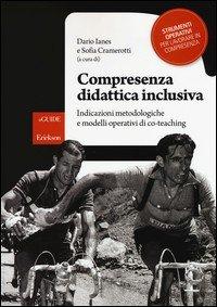 Compresenza didattica inclusiva. Indicazioni metodologiche e modelli operativi di co-teaching