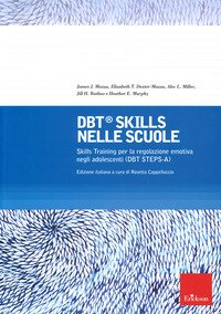 DBT Skills nelle scuole Skills Training per la regolazione emotiva negli adolescenti (DBT STEPS-A)