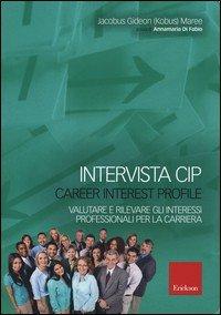 Intervista CIP-Carrer interest profile. Valutare e rilevare gli interessi professionali e di carriera