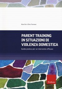 Parent training in situazioni di violenza domestica. Guida pratica per un intervento efficace