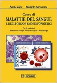 Corso di malattie del sangue e degli organi emolinfopoietici. Per gli studenti di medicina e chirurgia, scienze biologiche, biotecnologie