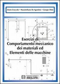 Esercizi di comportamento meccanico dei materiali ed elementi di macchine