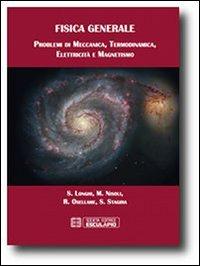 Fisica generale. Problemi di meccanica termodinamica elettricità magnetismo