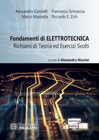 Fondamenti di elettrotecnica. Richiami di teoria ed esercizi svolti