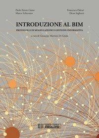 Introduzione al BIM. Protocolli di modellazione e gestione informativa