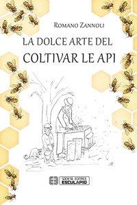 La dolce arte del coltivar le api
