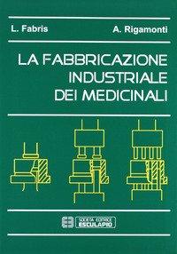 La fabbricazione industriale dei medicinali