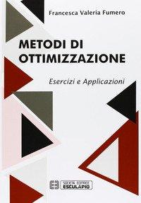 Metodi di ottimizzazione. Esercizi ed applicazioni