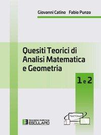 Quesiti teorici di analisi matematica e geometria 1 e 2