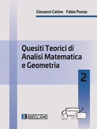 Quesiti teorici di analisi matematica e geometria 2