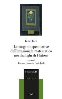 Le sorgenti speculative dell'irrazionale matematico nei dialoghi di Platone