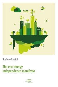 The eco-energy independence manifesto