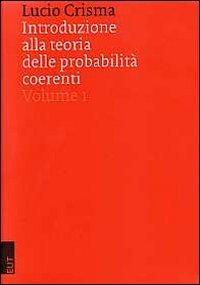Introduzione alla teoria delle probabilità coerenti