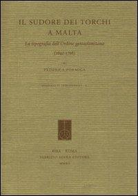 Il sudore dei torchi a Malta. La tipografia dell'ordine gerosolimitano (1642-1798). Ediz. italiana ed inglese