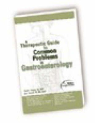 A Therapeutic Guide to Common Problems in Gastroenterology