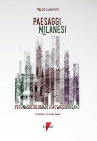 Paesaggi milanesi. Per una sociologia del paesaggio urbano