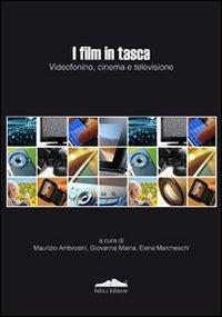 I film in tasca. Videofonino, cinema e televisione