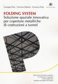 Folding system. Soluzione spaziale innovativa per coperture metalliche di costruzioni a tunnel