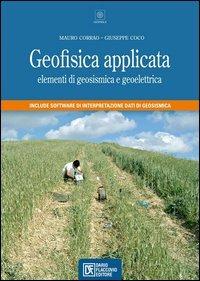 Geofisica applicata. Elementi di geosismica e geoelettrica
