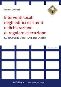 Interventi locali negli edifici esistenti e dichiarazione di regolare esecuzione. Guida per il direttore dei lavori