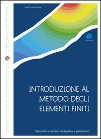 Introduzione al metodo degli elementi finiti. Applicato a calcolo strutturale e geotecnico