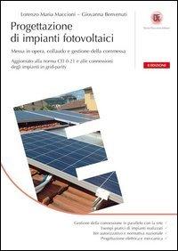Progettazione di impianti fotovoltaici. Messa in opera, collaudo e gestione della commessa