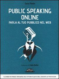 Public speaking online. Parla al tuo pubblico nel Web