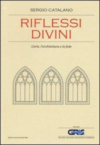 Riflessi divini. L'arte, l'architettura e la fede