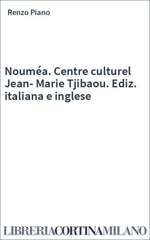 Nouméa. Centre culturel Jean-Marie Tjibaou. Ediz. italiana e inglese