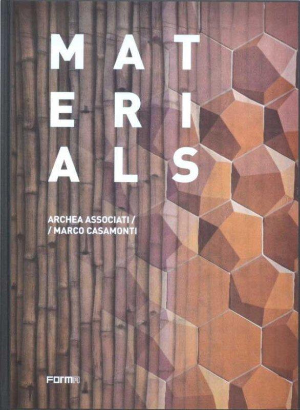 Materials. Archea Associati / Marco Casamonti