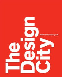 The design city. Milan: extraordinary Lab