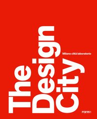 The design city. Milano città laboratorio
