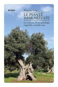 Le piante immunizzate. La visione di un patologo vegetale, a modo suo