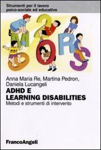 Adhd e learning disabilities. Metodi e strumenti di intervento