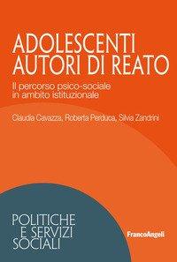 Adolescenti autori di reato. Il percorso psico-sociale in ambito istituzionale