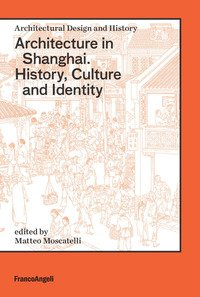 Architecture in Shangai. History, culture and identity