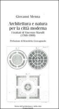 Architettura e natura per la città moderna. I trattati di Vincenzo Marulli (1768-1808)