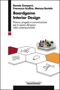 Boardgame interior design. Ricerca, progetto e comunicazione per lo spazio del gioco nella contemporaneità