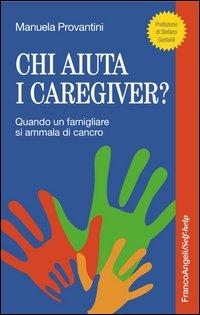 Chi aiuta i caregiver? Quando un famigliare si ammala di cancro