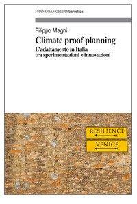Climate proof planning. L'adattamento in Italia tra sperimentazioni e innovazioni