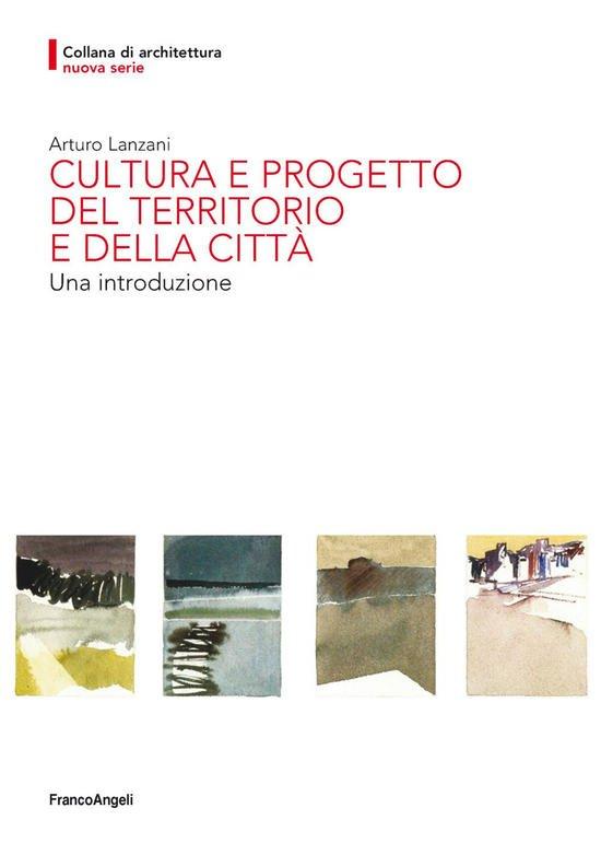 Cultura e progetto del territorio e della città. Una introduzione