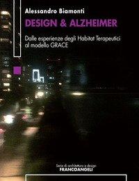 Design & Alzheimer. Dalle esperienze degli Habitat Terapeutici al modello GRACE