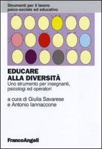 Educare alla diversità. Uno strumento per insegnanti, psicologi ed operatori