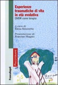 Esperienze traumatiche di vita in età evolutiva. EMDR come terapia
