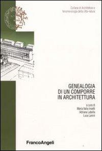Genealogia di un comporre in architettura