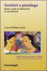 Genitori e psicologo. Madri e padri di adolescenti in consultazione