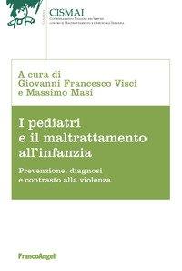 I pediatri e il maltrattamento all'infanzia. Prevenzione, diagnosi e contrasto alla violenza